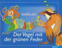 Simsalabims oder der Vogel mit der grünen Feder