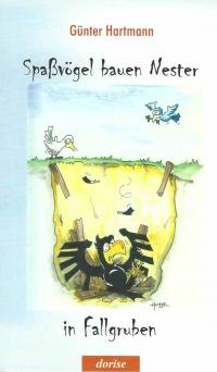 Spaßvögel bauen Nester in Fallgruben