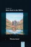 Kein Gott in der Nähe - Mutterland (Band 3)