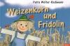 Weizenkorn und Fridolin